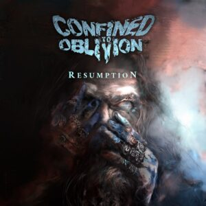 Confined To Oblivion - Resumption