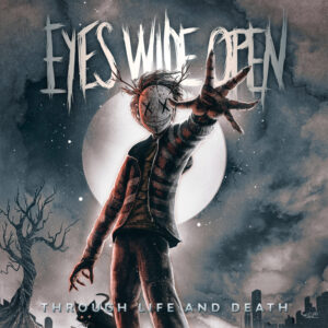 Eyes Wide Open - Through Life And Death