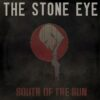 The Stone Eye - South Of The Sun