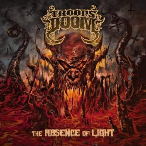 The Troops Of Doom - The Absence Of Light