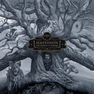 Mastodon - Hushed & Grim