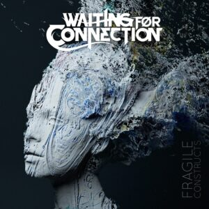 Waiting For Connection - Fragile Constructs